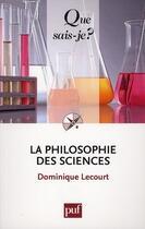 Couverture du livre « La philosophie des sciences (5e édition) » de Dominique Lecourt aux éditions Puf