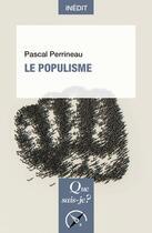 Couverture du livre « Le populisme » de Pascal Perrineau aux éditions Que Sais-je ?