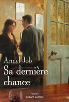Couverture du livre « Sa dernière chance » de Armel Job aux éditions Robert Laffont
