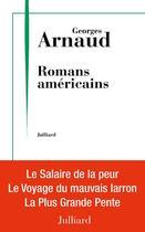 Couverture du livre « Romans américains » de Georges Arnaud aux éditions Julliard