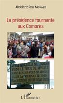 Couverture du livre « La présidence tournante aux Comores » de Abdelaziz Riziki Mohamed aux éditions L'harmattan