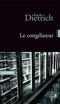 Couverture du livre « Le congélateur » de Pascale Dietrich aux éditions Atelier In8