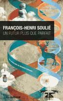 Couverture du livre « Un futur plus que parfait t.2 » de Francois-Henri Soulie aux éditions Editions Du Masque