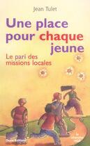Couverture du livre « Une place pour chaque jeune - le pari des missionslocales » de Jean Tulet aux éditions Cherche Midi
