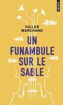 Couverture du livre « Un funambule sur le sable » de Gilles Marchand aux éditions Points