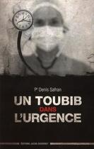 Couverture du livre « Un toubib dans l'urgence » de Denis Safran aux éditions Jacob-duvernet