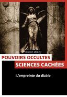 Couverture du livre « Pouvoirs occultes ; sciences cachées » de Robert Mccoy aux éditions Pages Ouvertes