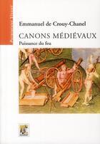 Couverture du livre « Canons médiévaux ; puissance du feu » de Emmanuel De Crouy-Chanel aux éditions Rempart