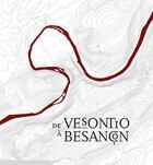 Couverture du livre « De Vesontio à Besançon » de Claire Stoulig aux éditions Chaman