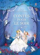 Couverture du livre « Contes pour le soir » de Collectif et Raffaella Ligi et Elena Selivanova et Brooke Boynton-Hughes aux éditions Usborne