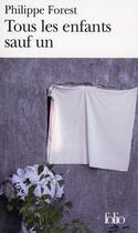 Couverture du livre « Tous les enfants sauf un » de Philippe Forest aux éditions Gallimard