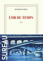Couverture du livre « L'or du temps » de Francois Sureau aux éditions Gallimard