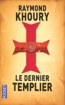 Couverture du livre « Le dernier templier » de Raymond Khoury aux éditions Pocket