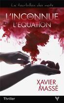 Couverture du livre « L'inconnue de l'équation » de Xavier Masse aux éditions Taurnada