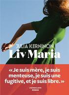 Couverture du livre « Liv Maria » de Julia Kerninon aux éditions L'iconoclaste