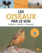 Couverture du livre « Les oiseaux par le son ; enregistrer, identifier, comprendre » de Stanislas Wroza aux éditions Delachaux & Niestle