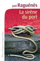 Couverture du livre « La sirène du port » de Joel Raguenes aux éditions Calmann-levy