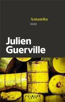 Couverture du livre « Amanita » de Julien Guerville aux éditions Calmann-levy
