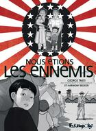Couverture du livre « Nous étions les ennemis » de Steve Scott et George Takei et Justin Eisinger et Harmony Becker aux éditions Futuropolis