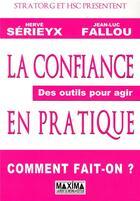 Couverture du livre « La confiance en pratique » de Herve Serieyx aux éditions Maxima Laurent Du Mesnil