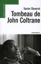 Couverture du livre « Tombeau de John Coltrane » de Xavier Daverat aux éditions Parentheses