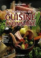 Couverture du livre « Les traditions de la cuisine lyonnaise » de Gambier/Gerald aux éditions La Taillanderie