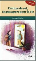 Couverture du livre « L'estime de soi ; un passeport pour la vie » de Germain Duclos aux éditions Sainte Justine