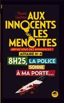 Couverture du livre « 8h25, la police sonne à ma porte » de Vincent Faucheux aux éditions Oskar