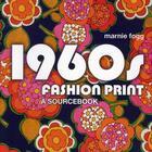 Couverture du livre « 1960s fashion print ; a sourcebook » de Marnie Fogg aux éditions Anova Books