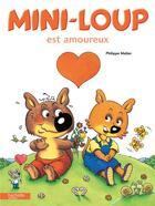 Couverture du livre « Mini-Loup est amoureux » de Philippe Matter aux éditions Hachette Enfants