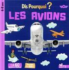 Couverture du livre « Dis pourquoi les avions » de Mathilde Paris et Gerald Guerlais aux éditions Deux Coqs D'or