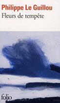 Couverture du livre « Fleurs de tempête » de Philippe Le Guillou aux éditions Gallimard