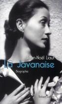 Couverture du livre « La javanaise » de Jean-Noel Liaut aux éditions Robert Laffont