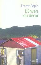 Couverture du livre « L'envers du decor roman » de Ernest Pepin aux éditions Serpent A Plumes