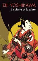 Couverture du livre « La pierre et le sabre » de Eiji Yoshikawa aux éditions J'ai Lu