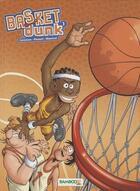 Couverture du livre « Basket dunk T.1 ; rentrée des clubs » de Christophe Cazenove et Arnaud Plumeri et Mauricet aux éditions Bamboo
