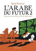 Couverture du livre « L'Arabe du futur T.2 ; une jeunesse au Moyen-Orient (1984-1985) » de Riad Sattouf aux éditions Allary