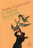 Couverture du livre « La partie de chasse » de Isabel Colegate aux éditions Belfond