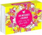 Couverture du livre « 365 messages à colorier pour une vie plus belle ! » de Charlotte Legris et Lisa Magano aux éditions First