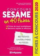 Couverture du livre « Concours SESAME en 40 fiches (édition 2020) » de Franck Attelan et Francoise Montero et Nicholas Chicheportiche aux éditions Studyrama