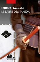 Couverture du livre « Le sabre des Takeda » de Yasushi Inoue aux éditions Picquier
