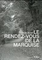 Couverture du livre « Le rendez-vous de la marquise » de Jean Blot aux éditions L'age D'homme - Rue Ferou