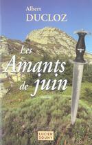 Couverture du livre « Les amants de juin » de Albert Ducloz aux éditions Lucien Souny