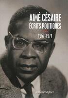 Couverture du livre « Aimé Césaire ; écrits politiques t.3 » de Aime Cesaire aux éditions Nouvelles Editions Place