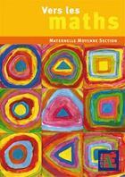 Couverture du livre « Vers les maths ; maternelle moyenne section » de Sautenet Duprey aux éditions Acces
