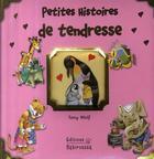 Couverture du livre « Petites histoires de tendresse » de Sabine Minssieux et Tony Wolf aux éditions Babiroussa