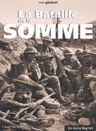 Couverture du livre « La bataille de la Somme ; le sacrifice » de Gilabert/Rene aux éditions Autre Reg'art