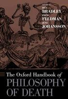 Couverture du livre « The Oxford Handbook of Philosophy of Death » de Ben Bradley aux éditions Oxford University Press Usa