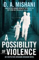 Couverture du livre « A Possibility of Violence » de Mishani D A aux éditions Quercus Publishing Digital