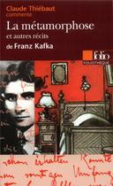 Couverture du livre « La métamorphose et autres récits de Franz Kafka » de Claude Thiebaut aux éditions Gallimard